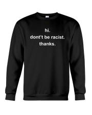 Hi Don't Be Racist Thanks Shirt Crewneck Sweatshirt thumbnail