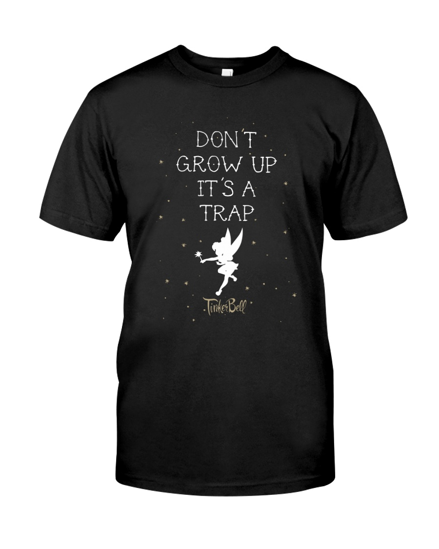 Tinkerbell Don't Grow Up It's A Trap Shirt Classic T-Shirt