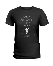 Tinkerbell Don't Grow Up It's A Trap Shirt Ladies T-Shirt thumbnail