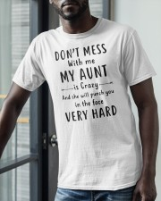 Don't Mess With Me My Aunt Is Crazy Shirt Classic T-Shirt apparel-classic-tshirt-lifestyle-front-39