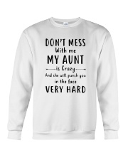 Don't Mess With Me My Aunt Is Crazy Shirt Crewneck Sweatshirt thumbnail