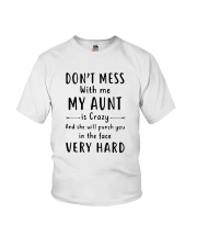 Don't Mess With Me My Aunt Is Crazy Shirt Youth T-Shirt thumbnail