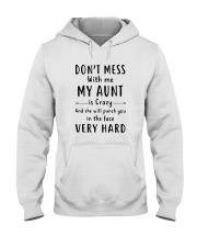 Don't Mess With Me My Aunt Is Crazy Shirt Hooded Sweatshirt thumbnail