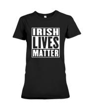 Leading Irish Americans Irish Lives Matter T Shirt Premium Fit Ladies Tee thumbnail