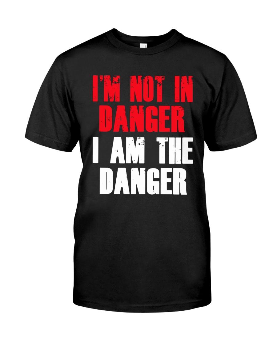 I'm Not In Danger I Am The Danger Shirt Premium Fit Mens Tee