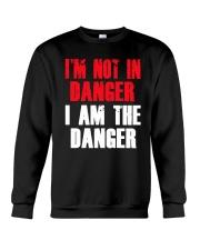 I'm Not In Danger I Am The Danger Shirt Crewneck Sweatshirt thumbnail