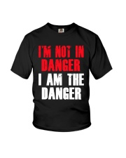 I'm Not In Danger I Am The Danger Shirt Youth T-Shirt thumbnail