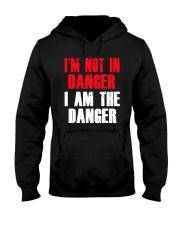 I'm Not In Danger I Am The Danger Shirt Hooded Sweatshirt thumbnail