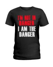 I'm Not In Danger I Am The Danger Shirt Ladies T-Shirt thumbnail