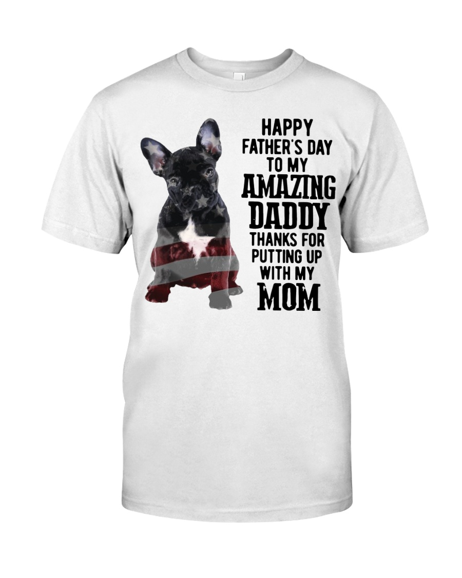 Bulldog Father Day Amazing Daddy Thanks Mom Shirt Classic T-Shirt