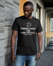 Demand Evidence And Think Critically Shirt Classic T-Shirt apparel-classic-tshirt-lifestyle-front-41-b