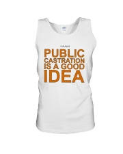 Public Castration Is A Good Idea Shirt Unisex Tank thumbnail