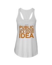 Public Castration Is A Good Idea Shirt Ladies Flowy Tank thumbnail