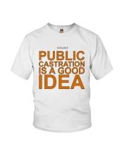 Public Castration Is A Good Idea Shirt Youth T-Shirt thumbnail