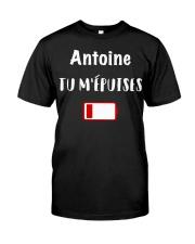 Antoine Tu M'épuises Shirt Classic T-Shirt front