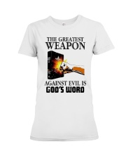 The Greatest Weapon Against Evil Is Gods Shirt Premium Fit Ladies Tee thumbnail
