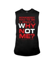 Somebody Had To Be Great Why Not Me Shirt Sleeveless Tee thumbnail