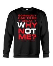 Somebody Had To Be Great Why Not Me Shirt Crewneck Sweatshirt thumbnail