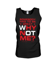Somebody Had To Be Great Why Not Me Shirt Unisex Tank thumbnail