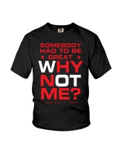Somebody Had To Be Great Why Not Me Shirt Youth T-Shirt thumbnail