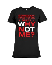 Somebody Had To Be Great Why Not Me Shirt Premium Fit Ladies Tee thumbnail