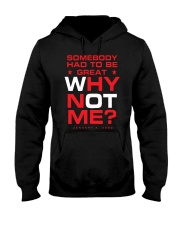 Somebody Had To Be Great Why Not Me Shirt Hooded Sweatshirt thumbnail