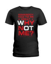 Somebody Had To Be Great Why Not Me Shirt Ladies T-Shirt thumbnail