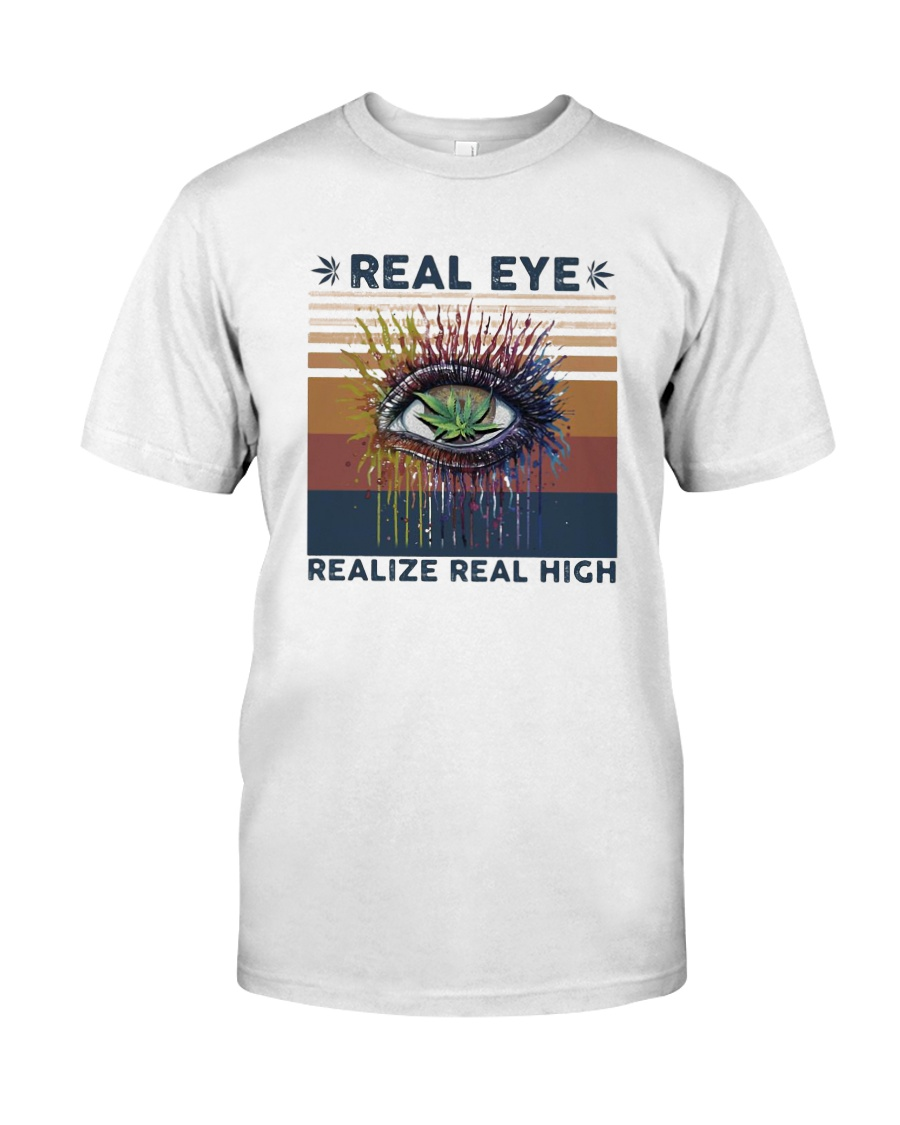 Vintage Weed Real Eye Realize Real High Shirt Classic T-Shirt