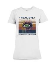 Vintage Weed Real Eye Realize Real High Shirt Premium Fit Ladies Tee thumbnail