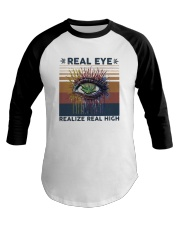 Vintage Weed Real Eye Realize Real High Shirt Baseball Tee thumbnail