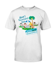 How I Survived The 2020 Quarantine Shirt Classic T-Shirt front