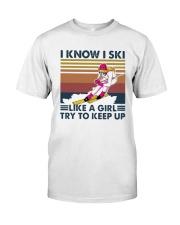 Vintage I Know I Ski Like A Girl Try To Keep Shirt Classic T-Shirt front
