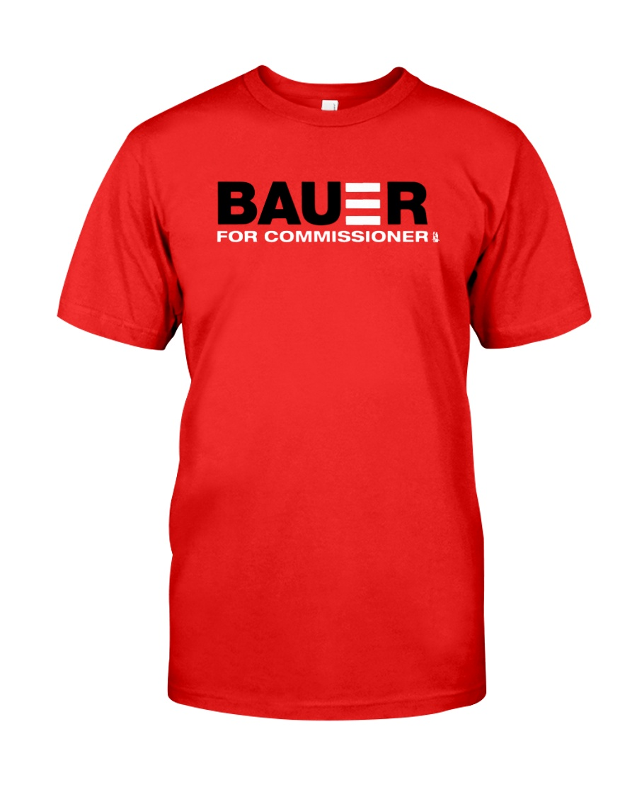 Reds Bauer For Commissioner Shirt Classic T-Shirt