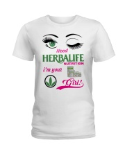 Need Herbalife Nutrition I'm Your Girl Shirt Ladies T-Shirt thumbnail