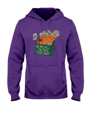 We're All In This Together Shirt Hooded Sweatshirt thumbnail