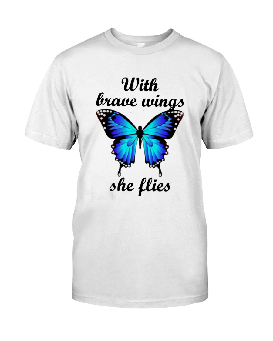 Butterfly With Brave Wings She Flies Shirt Classic T-Shirt