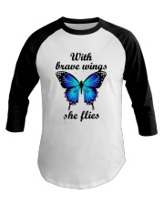 Butterfly With Brave Wings She Flies Shirt Baseball Tee thumbnail