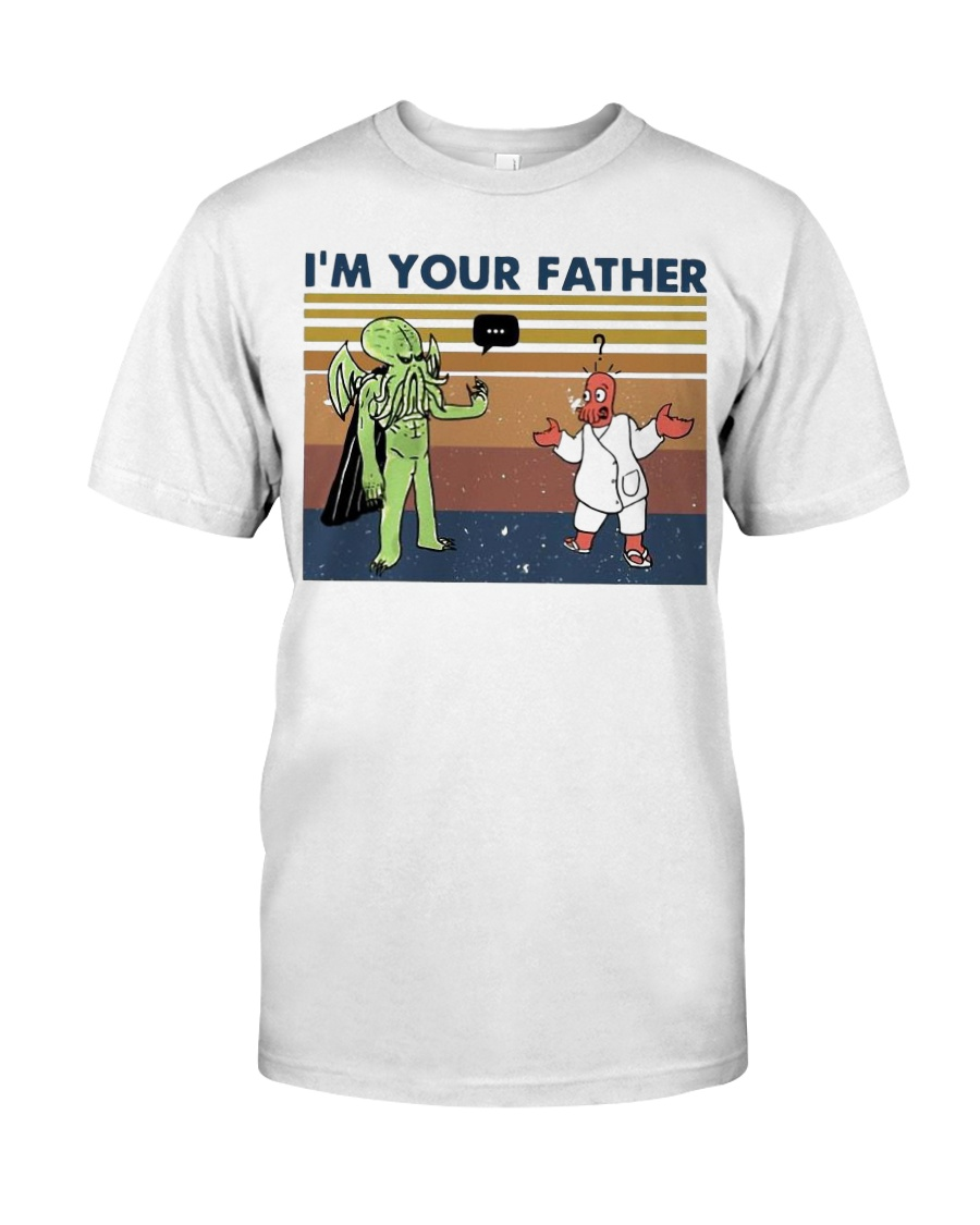 Vintage I'm Your Father Shirt Classic T-Shirt