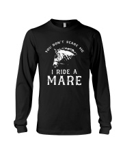 Horse You Dont Scare Me I Ride A Mare Shirt Long Sleeve Tee thumbnail