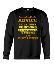 Don't Ask Me Advice I Still Think Punching Shirt Crewneck Sweatshirt thumbnail