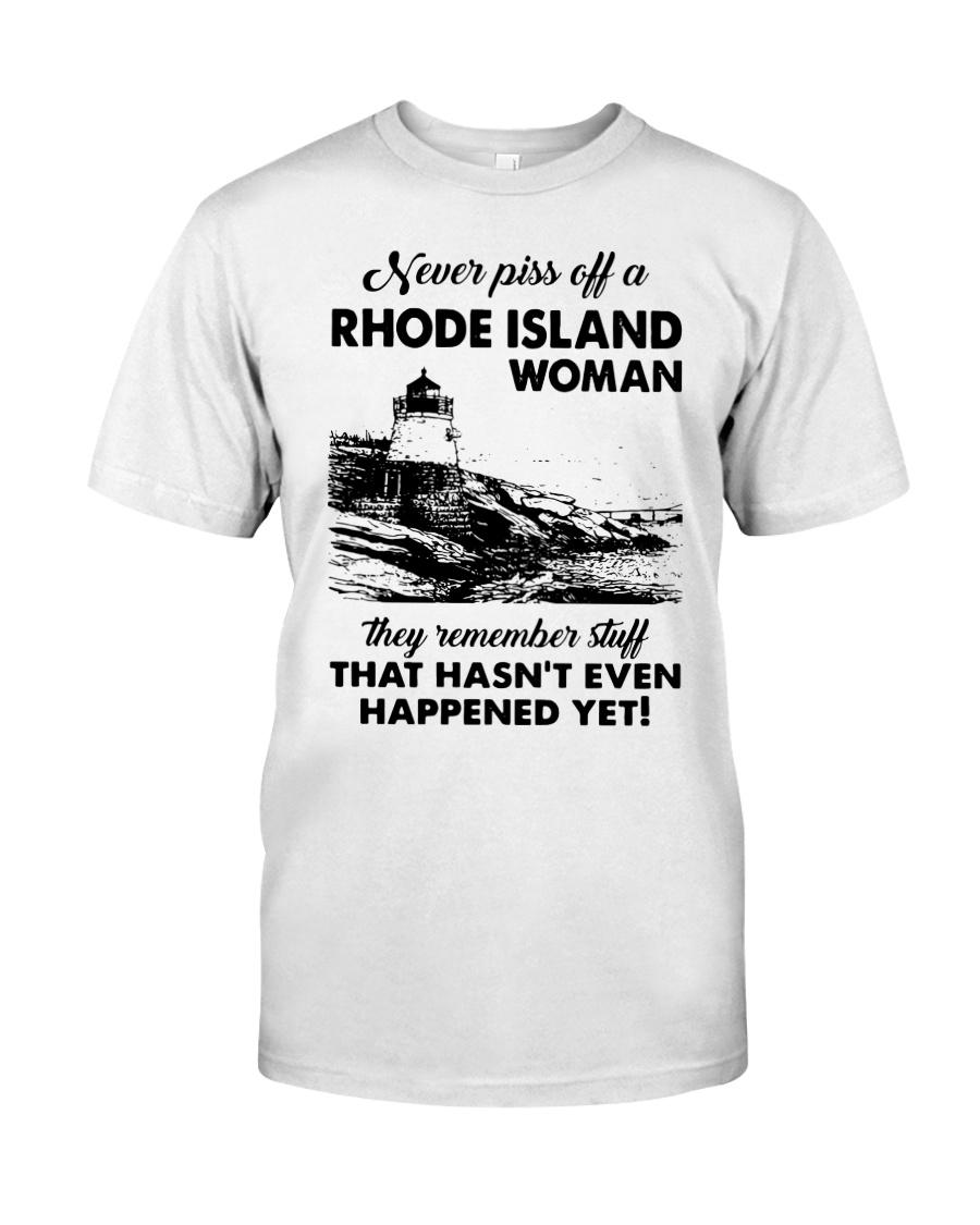 Never Piss Off A Rhode Island Woman Shirt Classic T-Shirt
