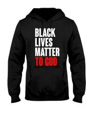 Black Lives Matter To God Shirt Hooded Sweatshirt thumbnail