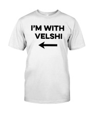 I'm With Velshi Shirt Classic T-Shirt front