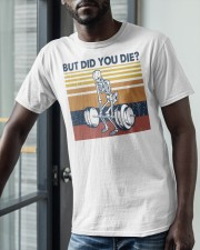 Vintage Fitness But Did You Die Shirt Classic T-Shirt apparel-classic-tshirt-lifestyle-front-39