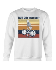 Vintage Fitness But Did You Die Shirt Crewneck Sweatshirt tile