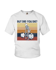 Vintage Fitness But Did You Die Shirt Youth T-Shirt tile