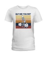 Vintage Fitness But Did You Die Shirt Ladies T-Shirt tile