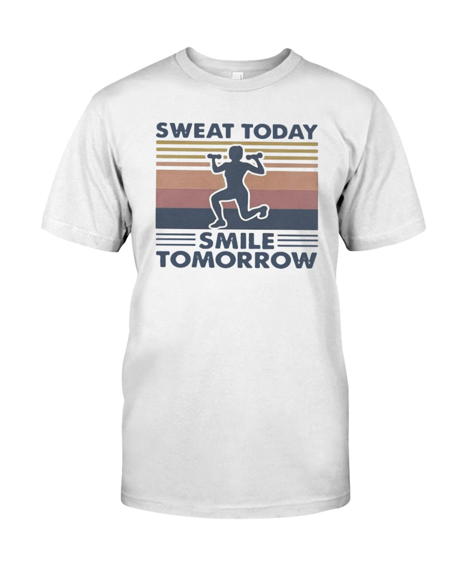Vintage Sweat Today Smile Tomorrow Shirt Classic T-Shirt