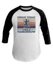 Vintage Sweat Today Smile Tomorrow Shirt Baseball Tee thumbnail