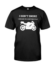 I Don't Snore I Dream I'm A Motorcycle Shirt Classic T-Shirt front
